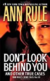 Dont Look Behind You: Ann Rules Crime Files #15