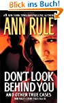 Don't Look Behind You: Ann Rule's Cri...