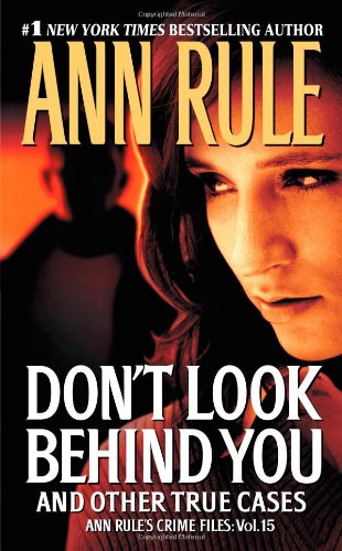 Don'T Look Behind You: Ann Rule'S Crime Files #15 front-157169