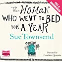 The Woman Who Went to Bed for a Year (       UNABRIDGED) by Sue Townsend Narrated by Caroline Quentin