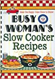img - for Busy Woman's Slow Cooker Recipes book / textbook / text book