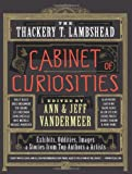 The Thackery T. Lambshead Cabinet of Curiosities: Exhibits, Oddities, Images, and Stories from Top Authors and Artists (0062116835) by VanderMeer, Ann