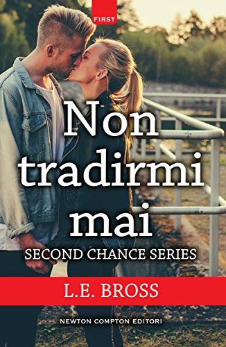 non-tradirmi-mai-second-chance-series-vol-1