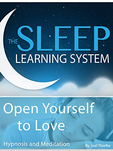 Open Yourself to Love, Hypnosis (The Sleep Learning System)
