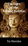 The Light of the Ancient Buddhas - Ballads of Emptiness and Awakening
