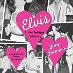 Elvis: In the Twilight of Memory | June Juanico