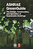 echange, troc ASHRAE Press - Ashrae Green Guide: The Design, Constructon, And Operation Of Sustainable Buildings