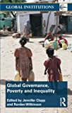 img - for Global Governance, Poverty and Inequality (Global Institutions) book / textbook / text book