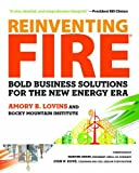 img - for Reinventing Fire: Bold Business Solutions for the New Energy Era 1st edition by Amory Lovins, Rocky Mountain Institute (2011) Hardcover book / textbook / text book