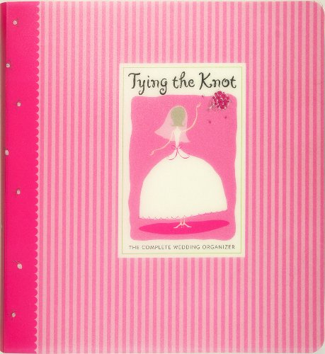 Tying The Knot: The Complete Wedding Organizer (Wedding Planner)
