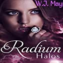 Radium Halos: The Senseless Series, Part 1 (       UNABRIDGED) by W. J. May Narrated by Joette Marie