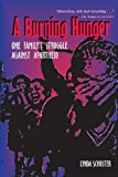 img - for A Burning Hunger: One Family's Struggle against Apartheid book / textbook / text book