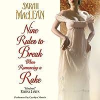 Nine Rules to Break When Romancing a Rake (       UNABRIDGED) by Sarah MacLean Narrated by Carolyn Morris
