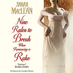 Nine Rules to Break When Romancing a Rake | [Sarah MacLean]
