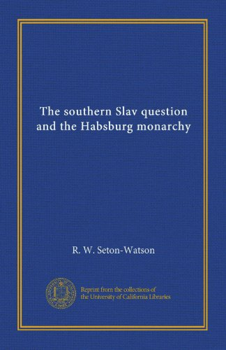 The Southern Slav Question and the Habsburg Monarchy