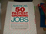 img - for America's 50 Fastest Growing Jobs (America's 101 Fastest Growing Jobs) book / textbook / text book