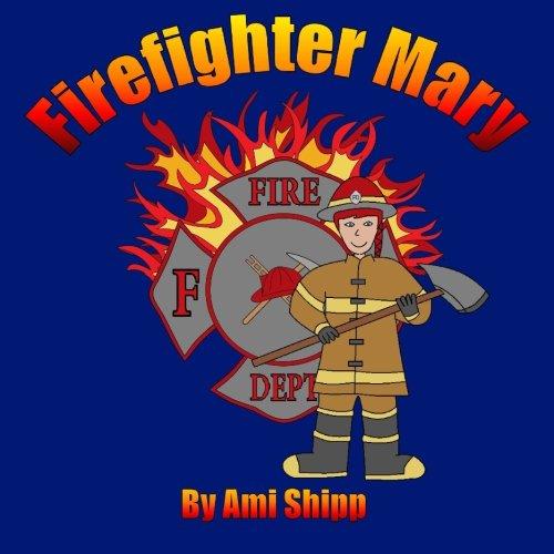 Firefighter Mary [Shipp, Ami] (Tapa Blanda)