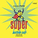 Super (       UNABRIDGED) by Matthew Cody Narrated by Matthew Cody
