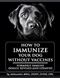 img - for How to Immunize Your Dog without Vaccines: Formerly Immune Doggy, revised and updated book / textbook / text book