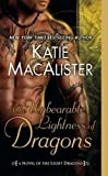 The Unbearable Lightness of Dragons (0451233441) by Katie MacAlister