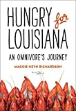 img - for Hungry for Louisiana: An Omnivore's Journey by Maggie Heyn Richardson (2015) Hardcover book / textbook / text book