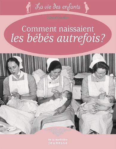 Comment naissaient les bébés autrefois ?