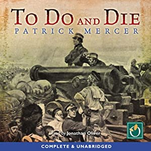 To Do and Die | [Patrick Mercer]