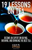 19 Lessons On Tea: Become an Expert on Buying. Brewing. and Drinking the Best Tea by 27Press ( 2012 ) Paperback