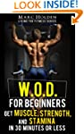 W.O.D. for Beginners - Get Muscle, St...