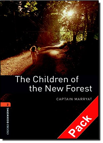 Oxford Bookworms Library: Oxford Bookworms. Stage 2: The Children of The New forest CD Pack Edition 08: 700 Headwords