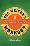 51fk6E85YTL. SL160 The Writers Workout: 366 Tips, Tasks, & Techniques from Your Writing Career Coach