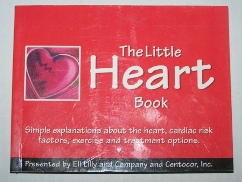 the-little-heart-book-simple-explanations-about-the-hear-cardiac-risk-factors-exercise-and-treatment