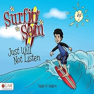 Surfin' Sam Just Will Not Listen Audiobook
