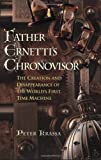 img - for Father Ernetti's Chronovisor : The Creation and Disappearance of the World's First Time Machine by Peter Krassa (2000-03-02) book / textbook / text book