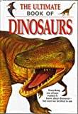 The Ultimate Book Of Dinosaurs