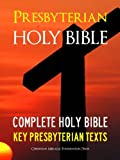 THE PRESBYTERIAN HOLY BIBLE for Kindle with Exclusive Presbyterian Texts (Kindle MasterLink Technology): Complete Old Testament & New Testament (Bible for Kindle / Kindle Bible)