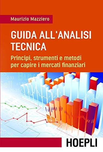 Guida all'analisi tecnica Principi strumenti e metodi per capire i mercati finanziari PDF