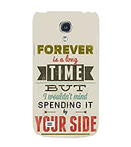 Forever Spending With You 3D Hard Polycarbonate Designer Back Case Cover for Samsung Galaxy S4