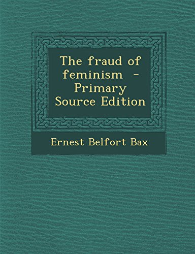 The fraud of feminism  - Primary Source Edition