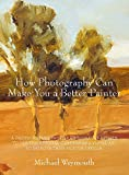 img - for How Photography Can Make You a Better Painter book / textbook / text book