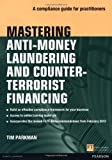 img - for Mastering Anti-Money Laundering and Counter-Terrorist Financing: A compliance guide for practitioners by Parkman, Tim 1st edition (2012) Paperback book / textbook / text book