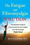 The Fatigue and Fibromyalgia Solution: