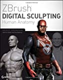 ZBrush Digital Sculpting Human Anatomy (0470450266) by Spencer, Scott
