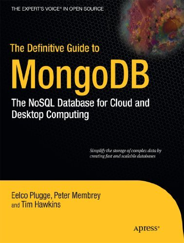 The Definitive Guide to MongoDB: The NoSQL Database for Cloud and Desktop Computing (Definitive Guide Apress)