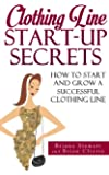 Clothing Line Start up Guide: How to Start And Grow a Successful Clothing Line ( How to Start a Clothing line E-Book): The definitive step by step guide ... ( How to Start a Clothing line) Book 1)