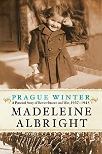 Prague Winter: A Personal Story Of Remembrance And War, 1937-1948 by Madeleine Albright ebook deal