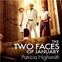 The Two Faces of January (       UNABRIDGED) by Patricia Highsmith Narrated by Christopher Ragland
