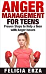 Anger Management for Teens: Proven St...