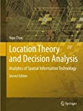 img - for Location Theory and Decision Analysis: Analytics of Spatial Information Technology by Yupo Chan (2011-10-20) book / textbook / text book