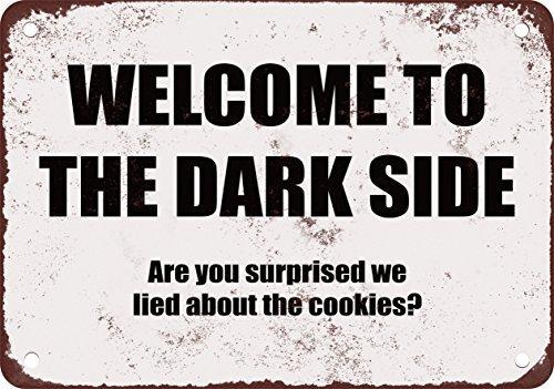 Welcome to the Dark Side. No Biscotti. Divertente metallo Tin Sign 20,3x 30,5cm